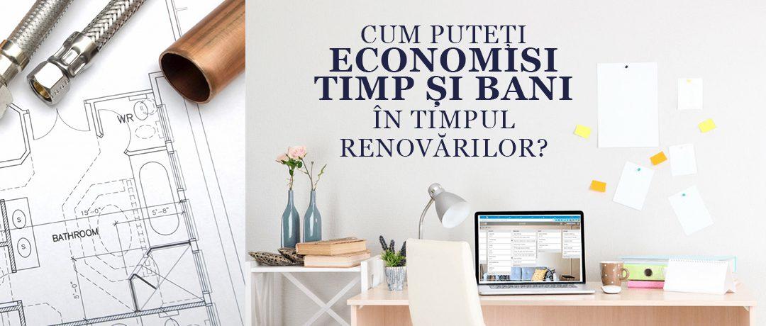 Cum puteți economisi timp și bani în timpul renovărilor?