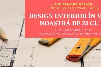 """Curs teoretic și practic """"Design interior în viața noastră de zi cu zi"""" 14-15 Octombrie 2017"""