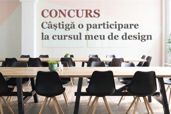 CONCURS: Câștigă o participare la cursul meu de design