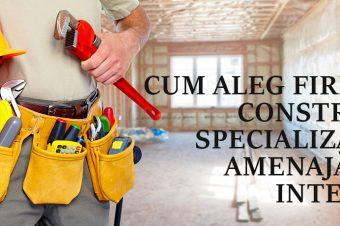 Lecția 8: Cum aleg firma de construcții specializată în amenajări de interior?