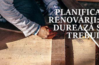 Lecția 5: Planificarea renovării: Cât durează și ce trebuie să știi despre renovare