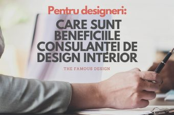 Pentru designeri: Care sunt beneficiile consulanței de design interior
