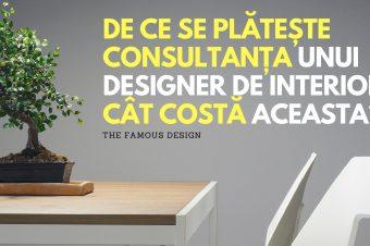 De ce se plătește consultanța unui designer de interior și cât costă aceasta?