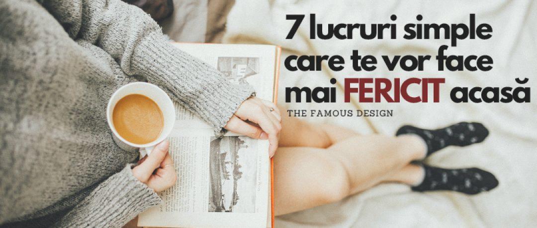 7 lucruri simple care te vor face mai fericit acasă