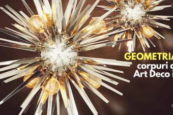 Geometria luminii: corpuri de iluminat Art Deco în designul de interior