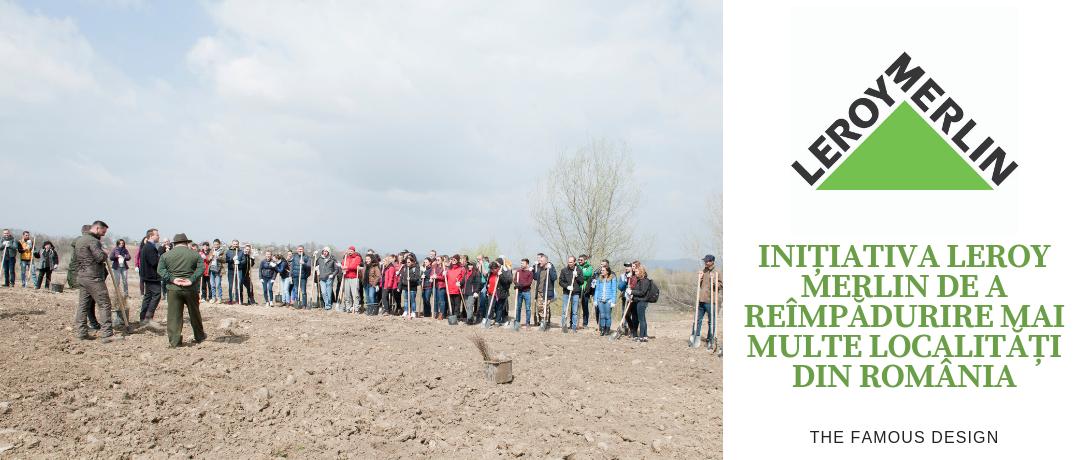 Inițiativa LEROY MERLIN de a reîmpădurit mai multe localități din România