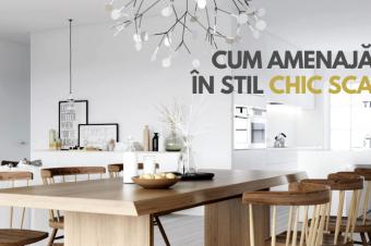 Cum amenajăm casa în stil Chic Scandinav