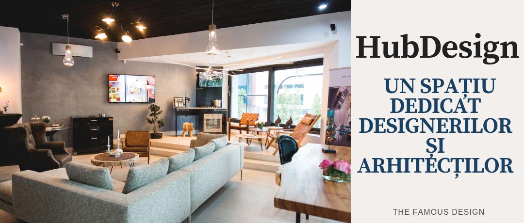 HubDesign – Un spațiu dedicat designerilor și arhitecților